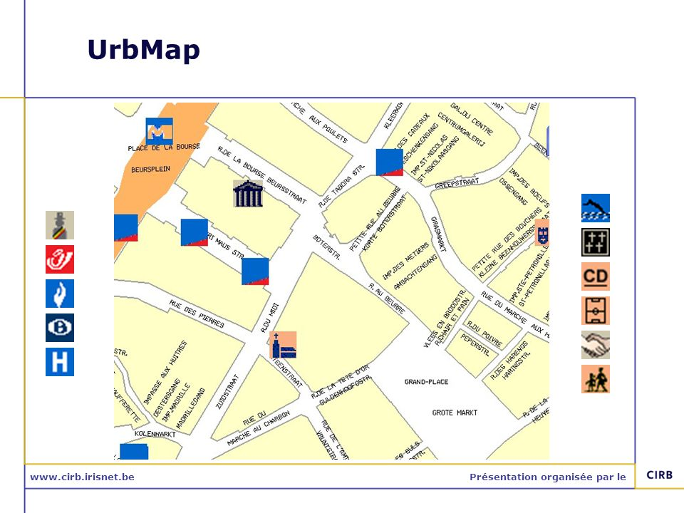 www.cirb.irisnet.bePrésentation organisée par le UrbMap