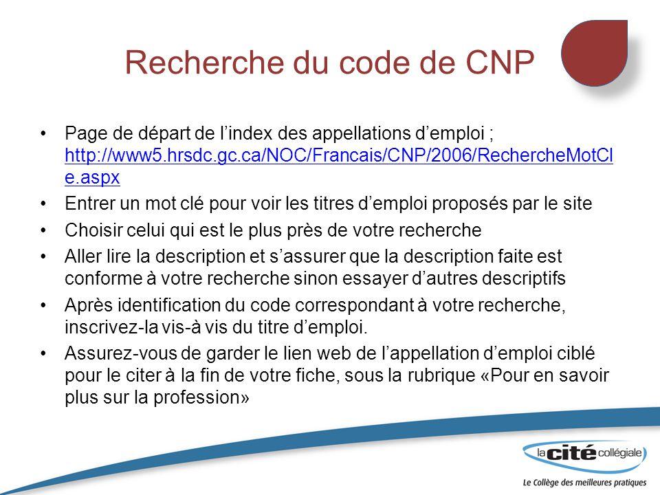 Recherche du code de CNP Page de départ de l'index des appellations d'emploi ; http://www5.hrsdc.gc.ca/NOC/Francais/CNP/2006/RechercheMotCl e.aspx htt