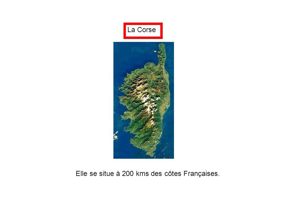 La Corse Elle se situe à 200 kms des côtes Françaises.