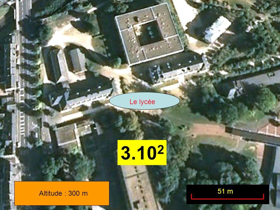 Le lycée Altitude : 300 m 51 m 3.10 2