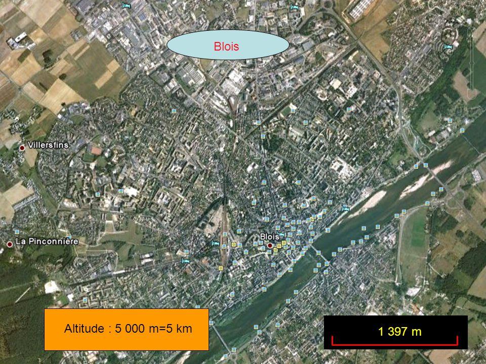 Altitude : 5 000 m=5 km Blois 1 397 m