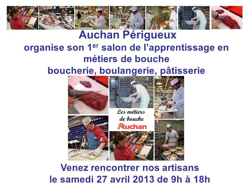 L. Fornari Auchan Périgueux organise son 1 er salon de l'apprentissage en métiers de bouche boucherie, boulangerie, pâtisserie Venez rencontrer nos ar