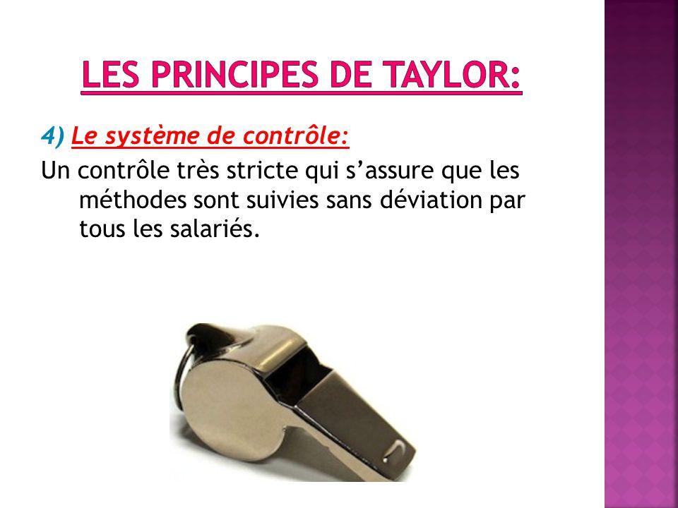 4) Le système de contrôle: Un contrôle très stricte qui s'assure que les méthodes sont suivies sans déviation par tous les salariés.