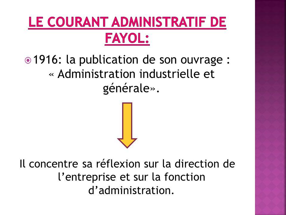  1916: la publication de son ouvrage : « Administration industrielle et générale».