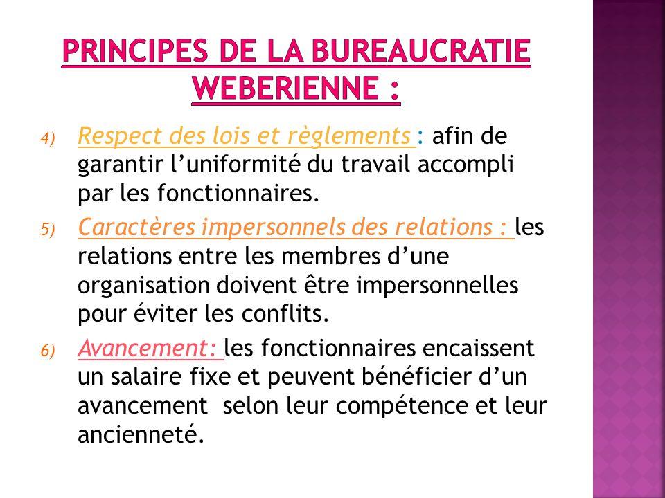 4) Respect des lois et règlements : afin de garantir l'uniformité du travail accompli par les fonctionnaires.