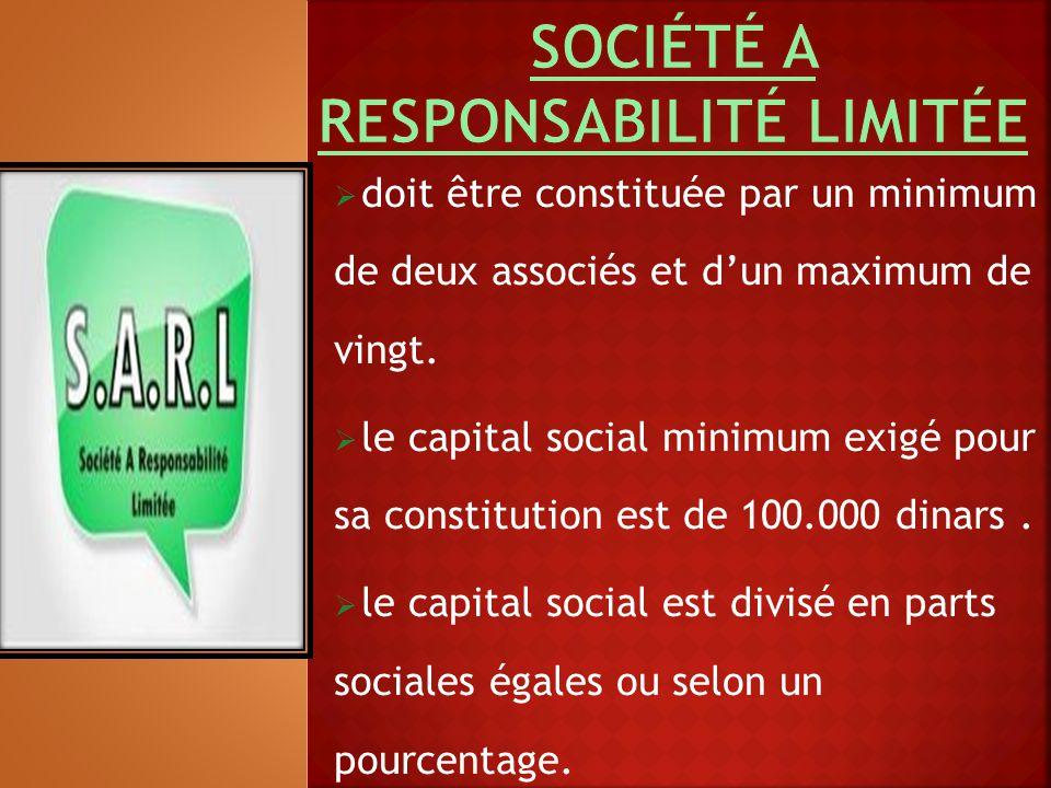  doit être constituée par un minimum de deux associés et d'un maximum de vingt.  le capital social minimum exigé pour sa constitution est de 100.000
