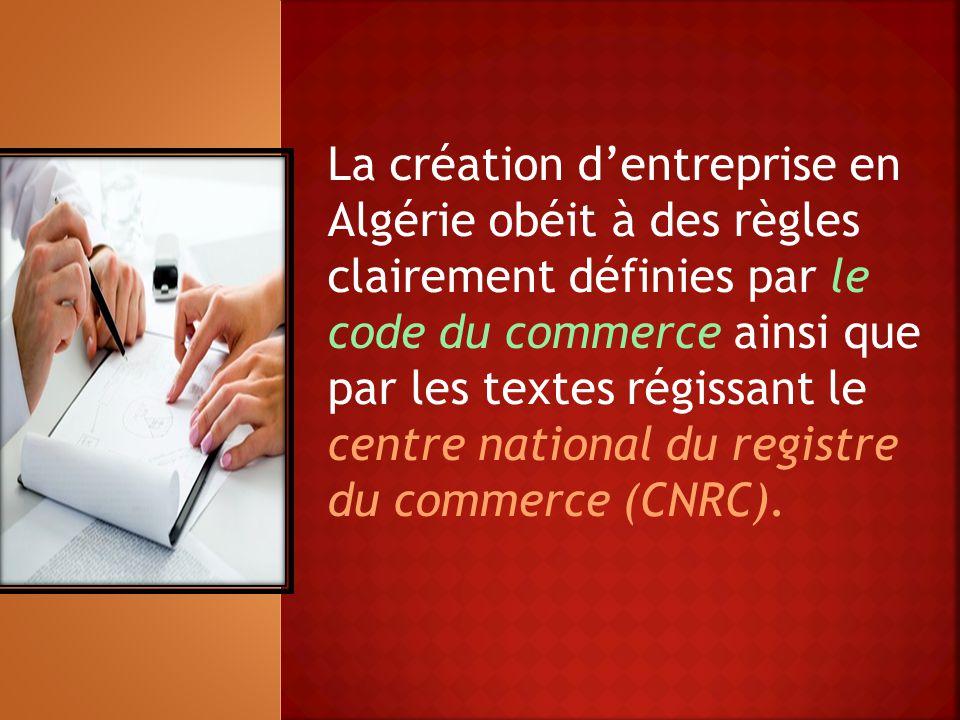 La création d'entreprise en Algérie obéit à des règles clairement définies par le code du commerce ainsi que par les textes régissant le centre nation