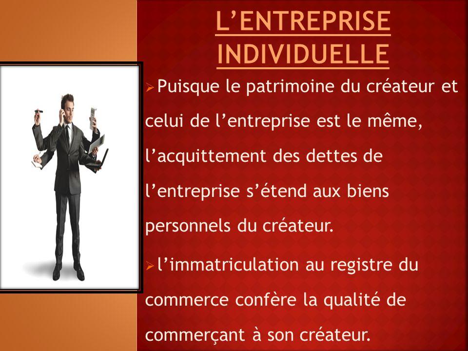  Puisque le patrimoine du créateur et celui de l'entreprise est le même, l'acquittement des dettes de l'entreprise s'étend aux biens personnels du cr