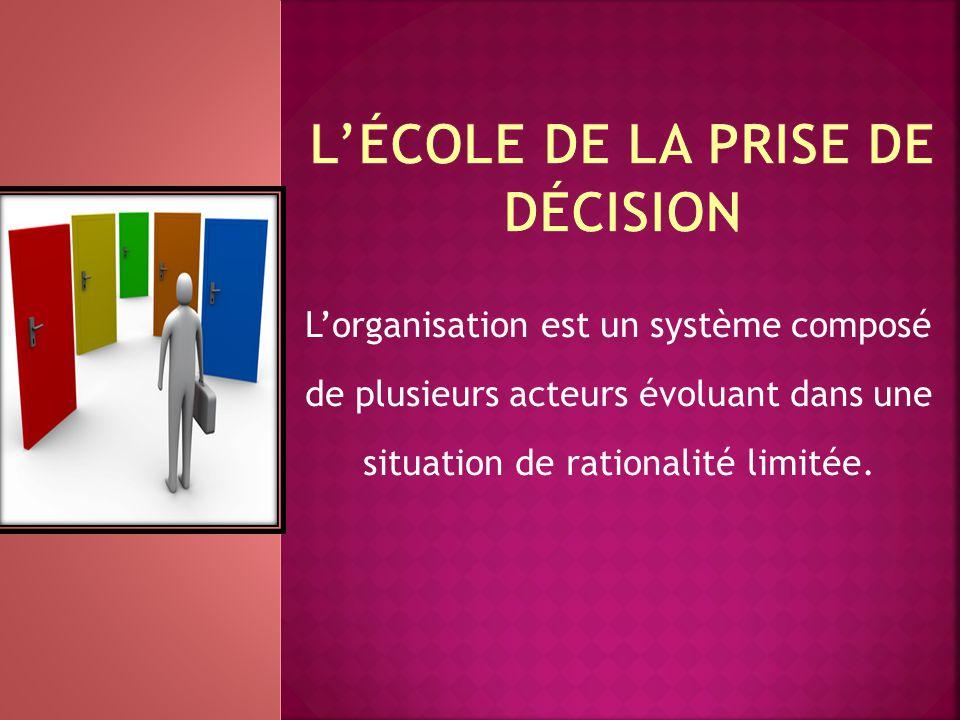 L'organisation est un système composé de plusieurs acteurs évoluant dans une situation de rationalité limitée.