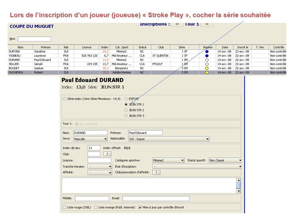 Lors de l'inscription d'un joueur (joueuse) « Stroke Play », cocher la série souhaitée