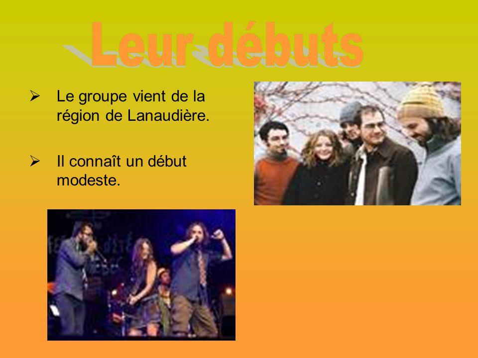  Le groupe vient de la région de Lanaudière.  Il connaît un début modeste.