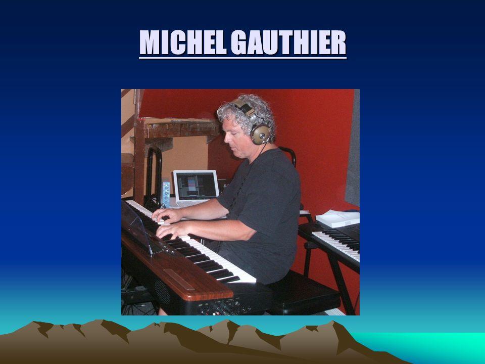 Intro Michel Gauthier est un musicien professionel.