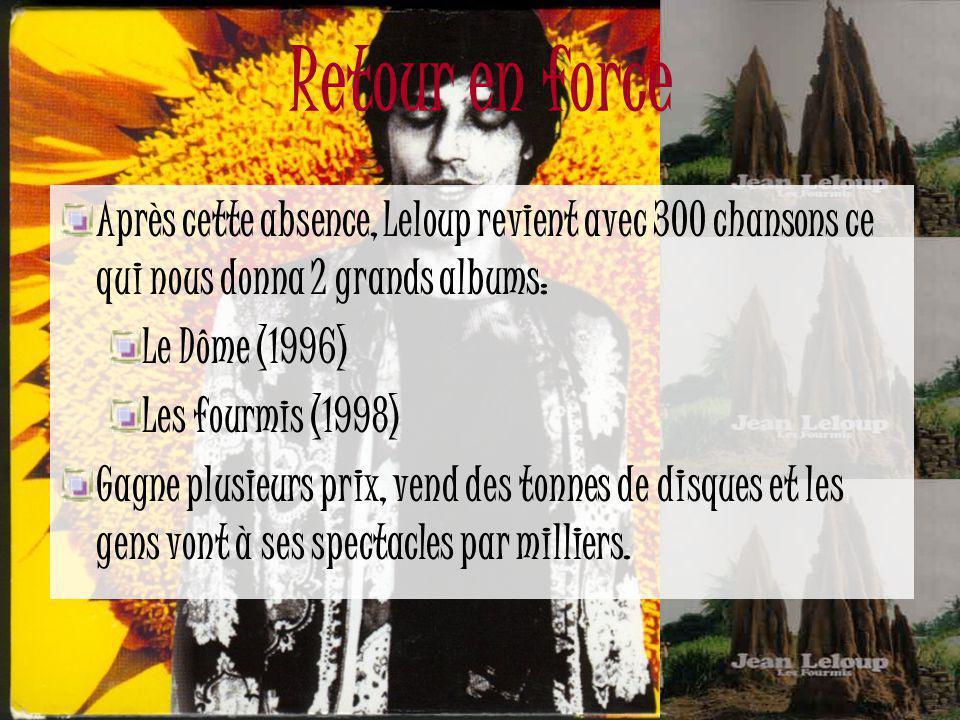 Où est Jean Leloup? De 1993 à 1996 Jean Leloup disparaît de la carte On dit qu'il est en Afrique, en Europe ou perdu dans sa tête…