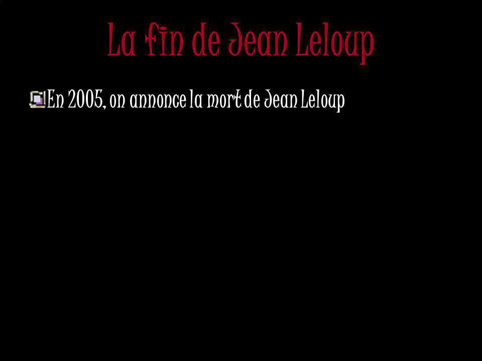 La fin de Jean Leloup Le dernier album de Jean Leloup était: La vallée des réputations (2002)