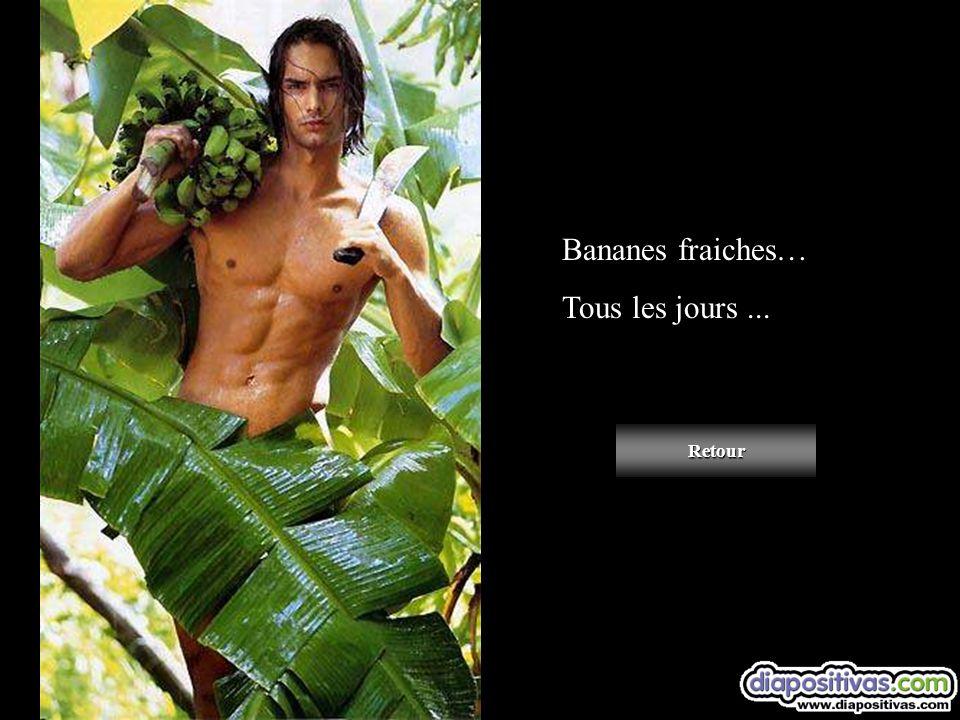 Bananes fraiches… Tous les jours... Retour