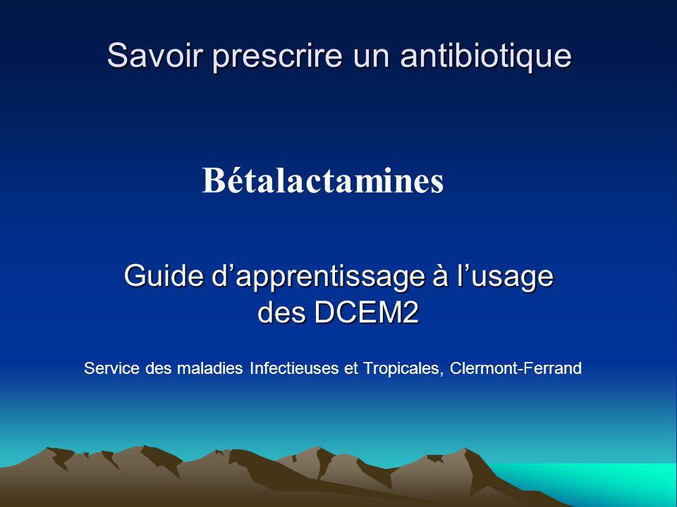 Vue d'ensemble des classes d'antibiotiques Les grandes classes d'utilisation très fréquente –Les bêtalactamines: c'est le plus grand groupe à connaître.