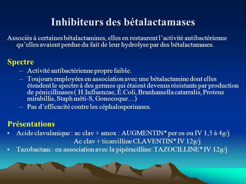 Inhibiteurs des bétalactamases Associés à certaines bétalactamines, elles en restaurent l'activité antibactérienne qu'elles avaient perdue du fait de