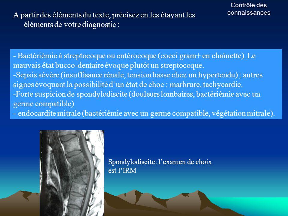 Contrôle des connaissances A partir des éléments du texte, précisez en les étayant les éléments de votre diagnostic : - Bactériémie à streptocoque ou