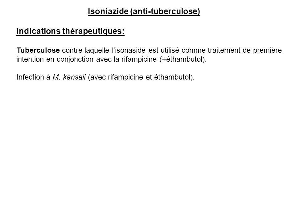 Isoniazide (anti-tuberculose) Indications thérapeutiques: Tuberculose contre laquelle l'isonaside est utilisé comme traitement de première intention e