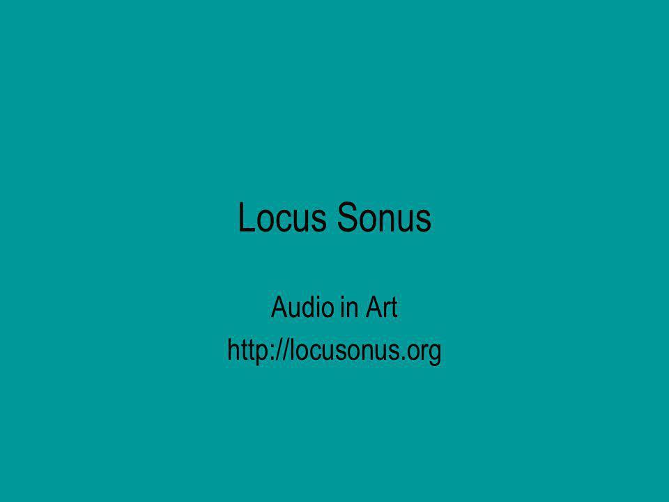 Locus Sonus Audio in Art http://locusonus.org
