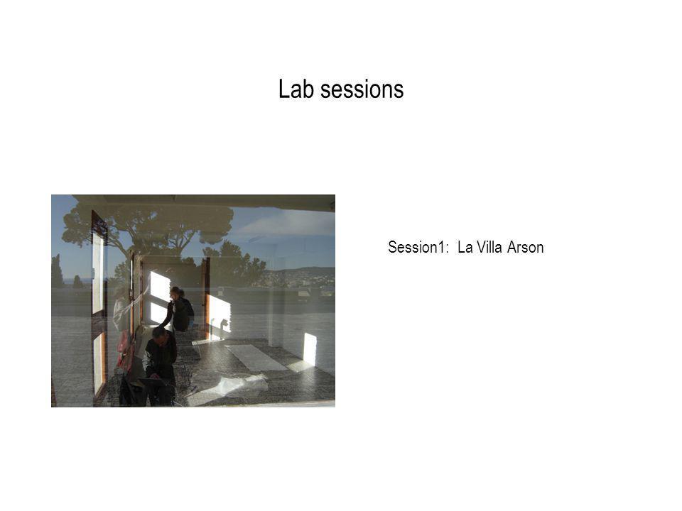 Lab sessions Session1: La Villa Arson
