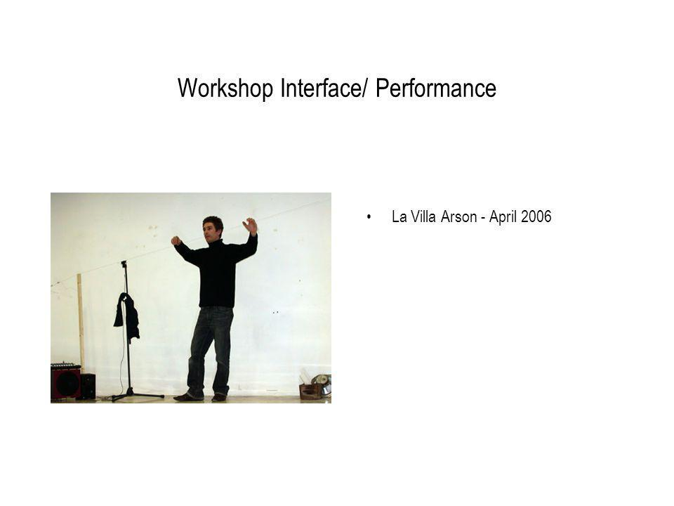 Workshop Interface/ Performance La Villa Arson - April 2006