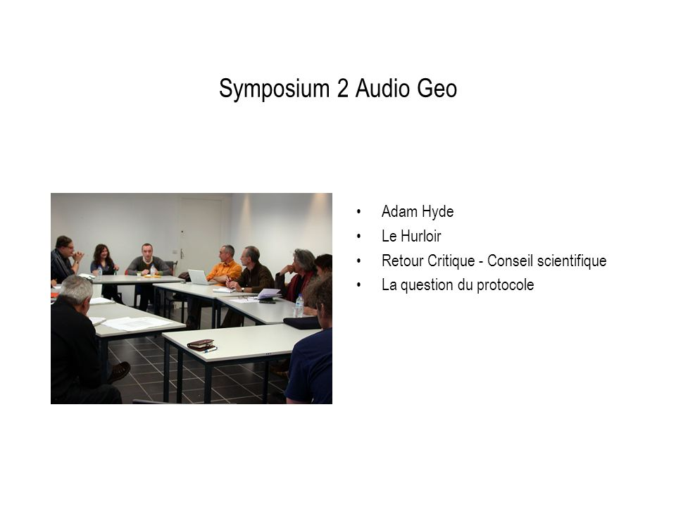 Symposium 2 Audio Geo Adam Hyde Le Hurloir Retour Critique - Conseil scientifique La question du protocole
