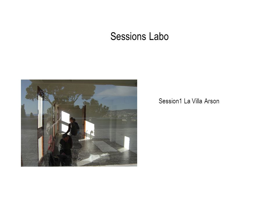 Sessions Labo Session1 La Villa Arson