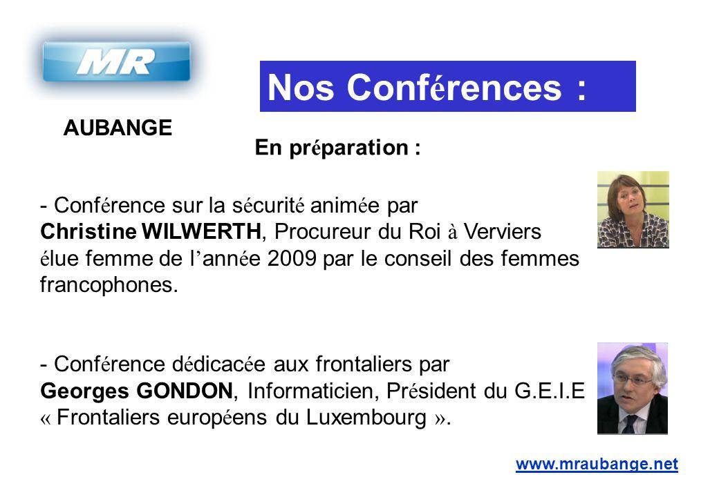 AUBANGE www.mraubange.net Nos Conf é rences : - Conf é rence sur la s é curit é anim é e par Christine WILWERTH, Procureur du Roi à Verviers é lue fem
