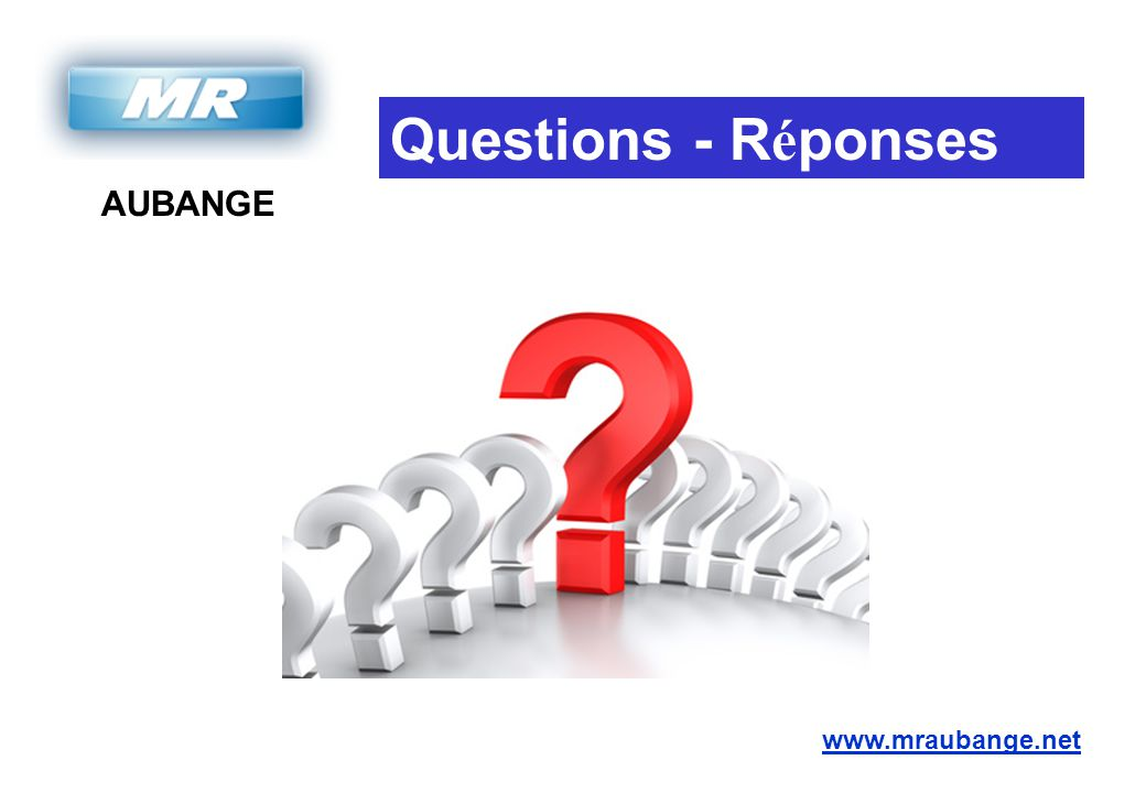 AUBANGE www.mraubange.net Questions - R é ponses