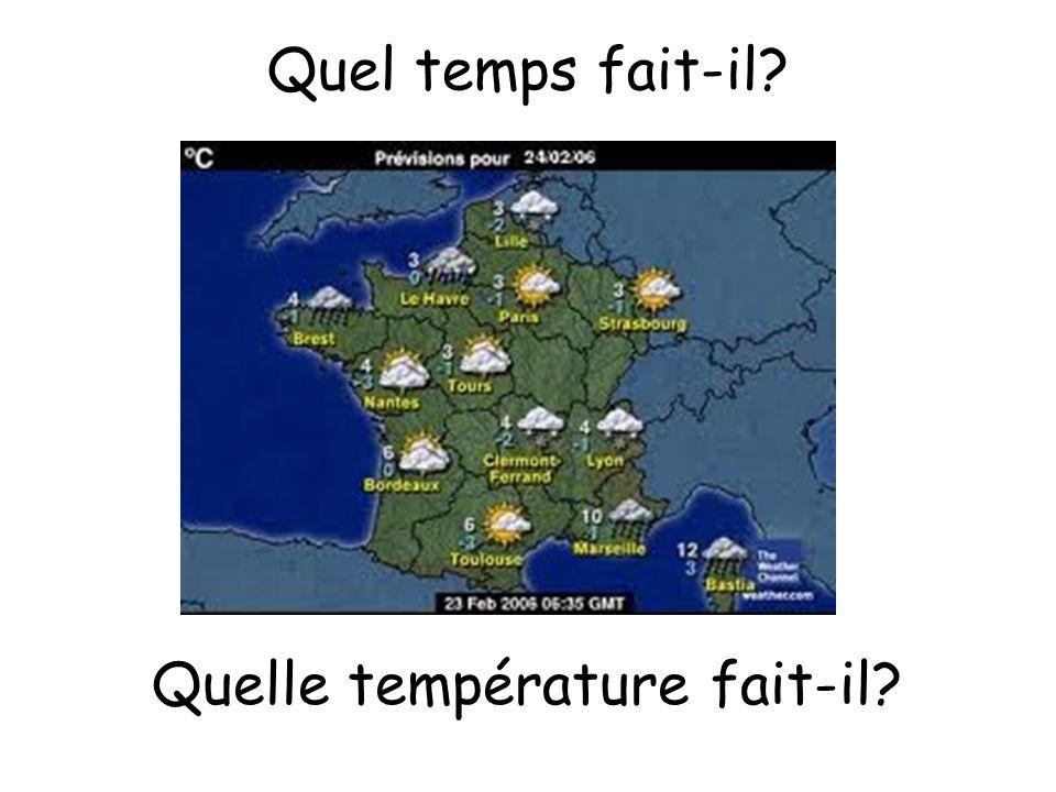 Quel temps fait-il? Quelle température fait-il?