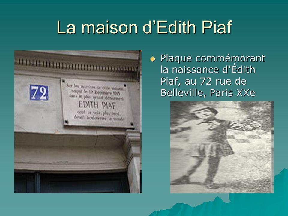 La maison d'Edith Piaf  Plaque commémorant la naissance d Édith Piaf, au 72 rue de Belleville, Paris XXe