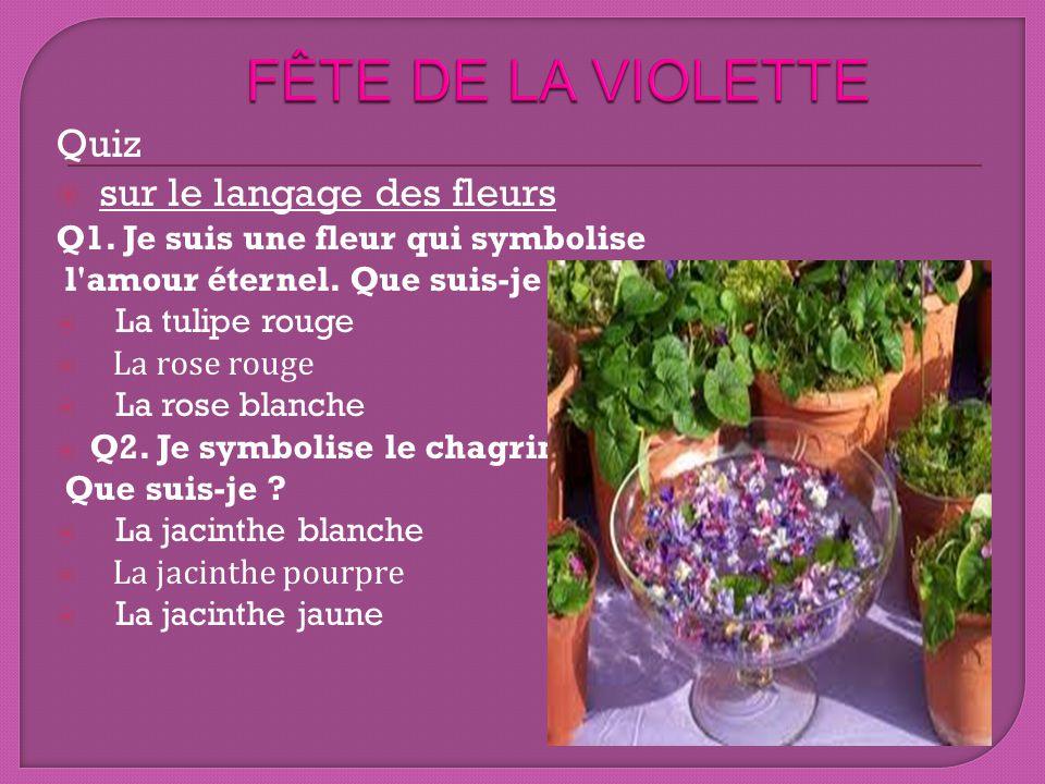 Quiz  sur le langage des fleurs Q1. Je suis une fleur qui symbolise l'amour éternel. Que suis-je ?  La tulipe rouge  La rose rouge  La rose blanch