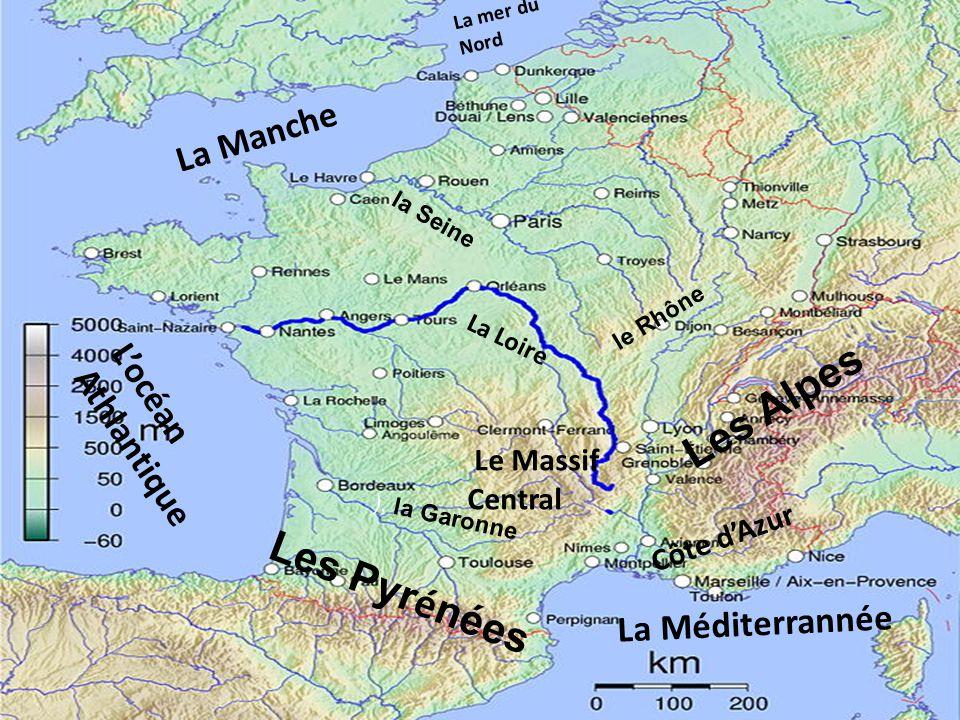 L'océan Athlantique La Méditerrannée La mer du Nord La Manche La Loire Les Pyr é nées Les Alpes la Seine ), la Garonne le Rhône Le Massif Central Côte d'Azur