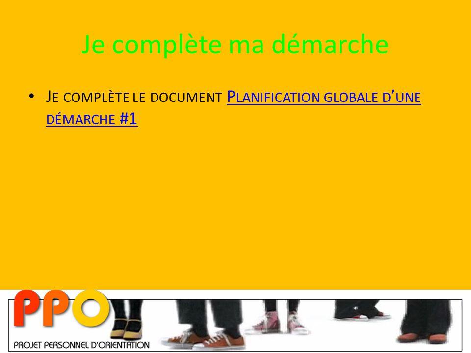 Je complète ma démarche J E COMPLÈTE LE DOCUMENT P LANIFICATION GLOBALE D ' UNE DÉMARCHE #1P LANIFICATION GLOBALE D ' UNE DÉMARCHE #1
