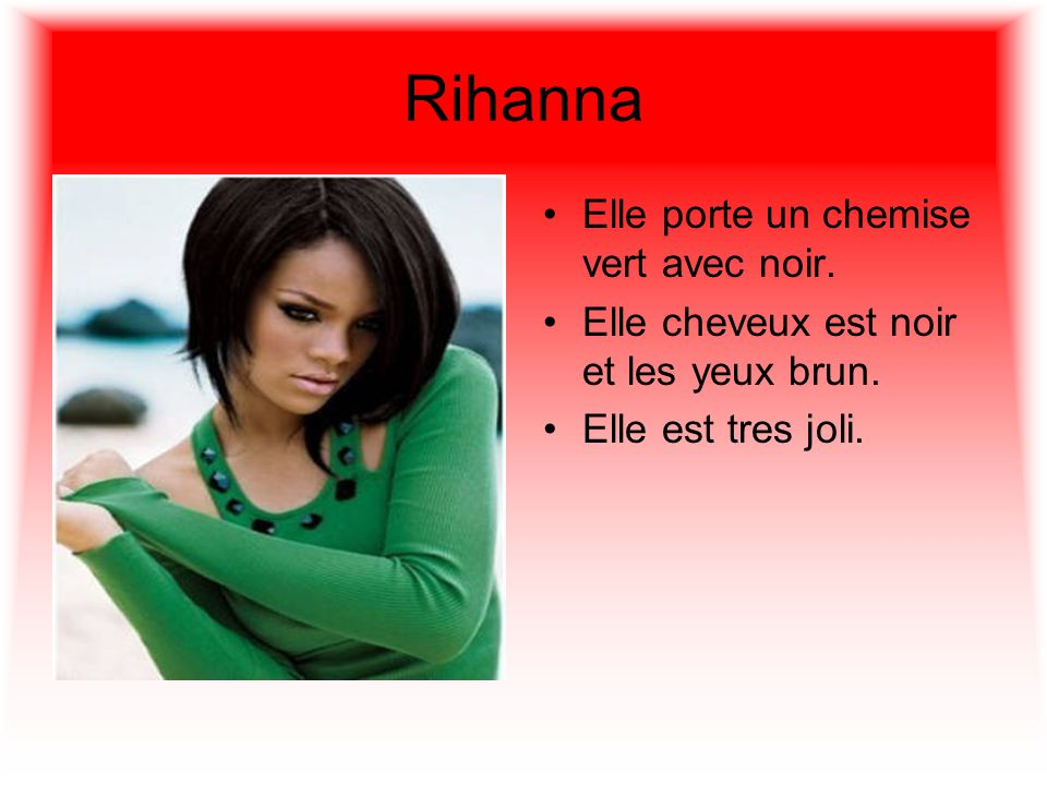Rihanna Elle porte un chemise vert avec noir.Elle cheveux est noir et les yeux brun.