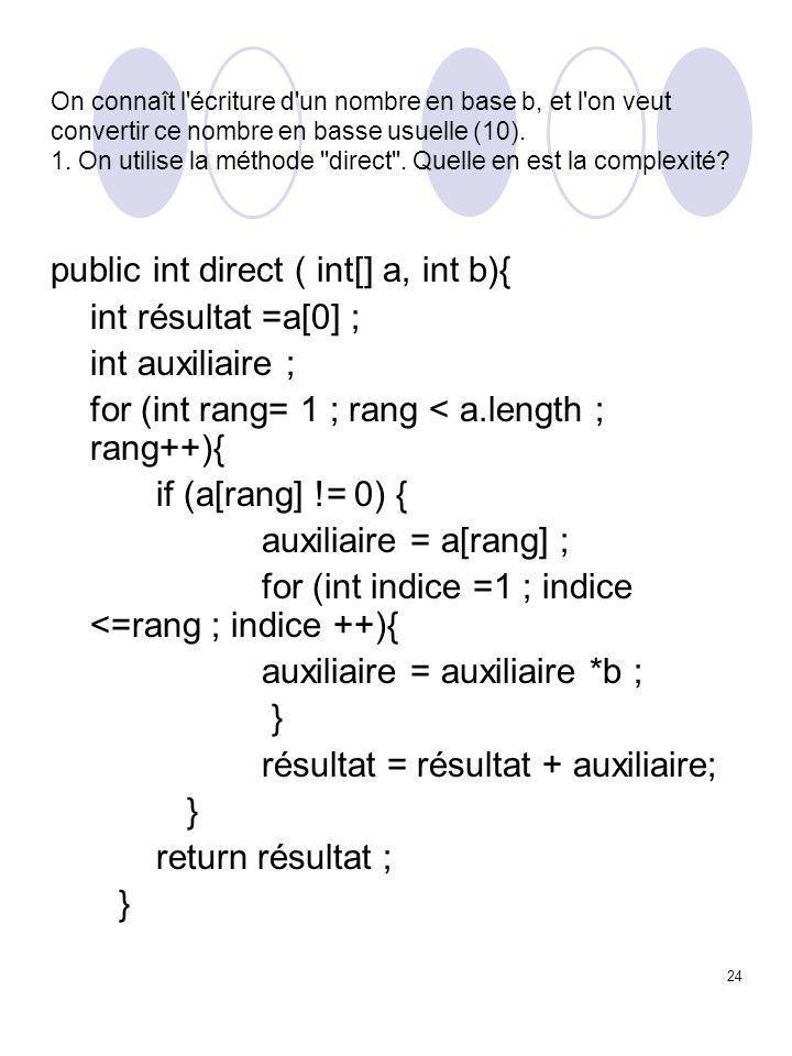 24 On connaît l'écriture d'un nombre en base b, et l'on veut convertir ce nombre en basse usuelle (10). 1. On utilise la méthode