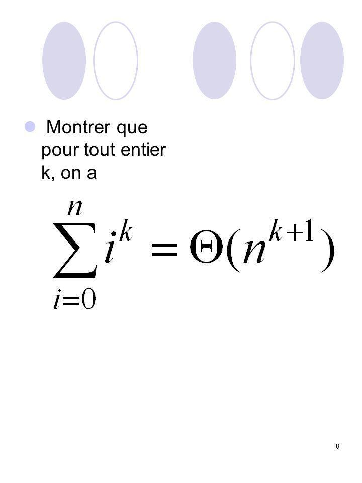 19 Si une instruction I se trouve au cœur de k boucles for imbriquées, chacune d elle de la forme for (int i j =1 ; i j < i j -1 ; i++), (avec i 0 =n), combien de fois l instruction I est elle exécutée ?