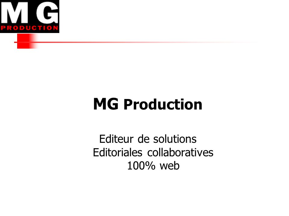 MG Production Editeur de solutions Editoriales collaboratives 100% web