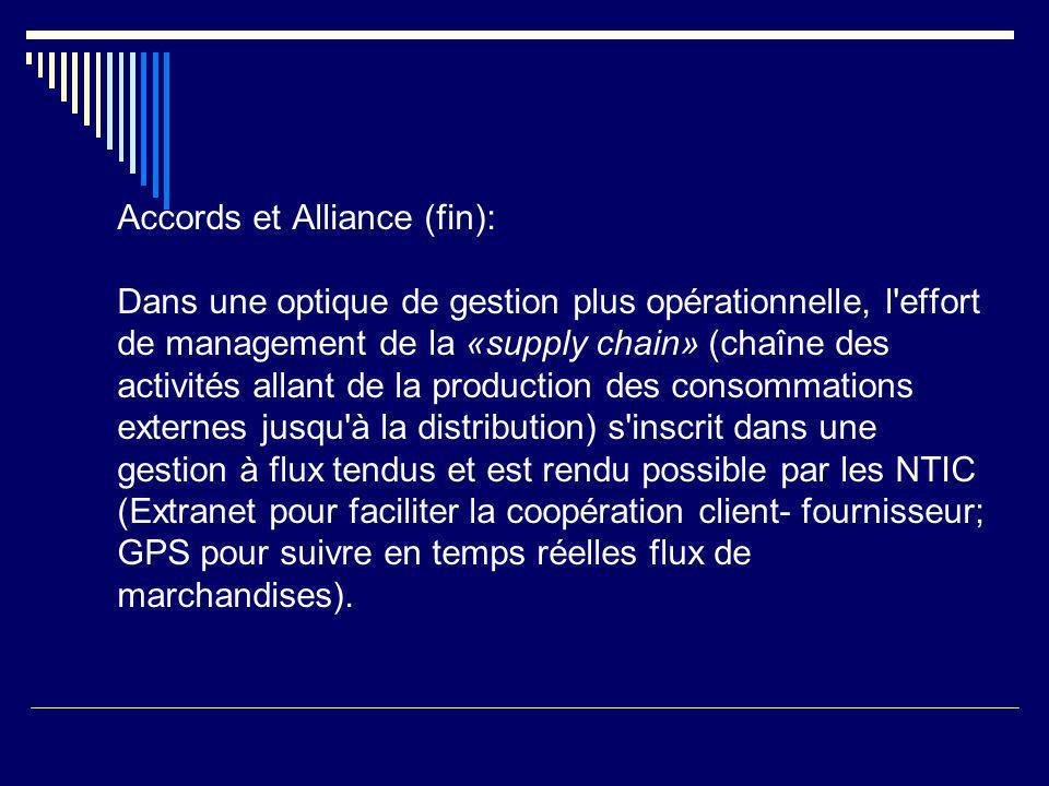Accords et Alliance (fin): Dans une optique de gestion plus opérationnelle, l'effort de management de la «supply chain» (chaîne des activités allant d