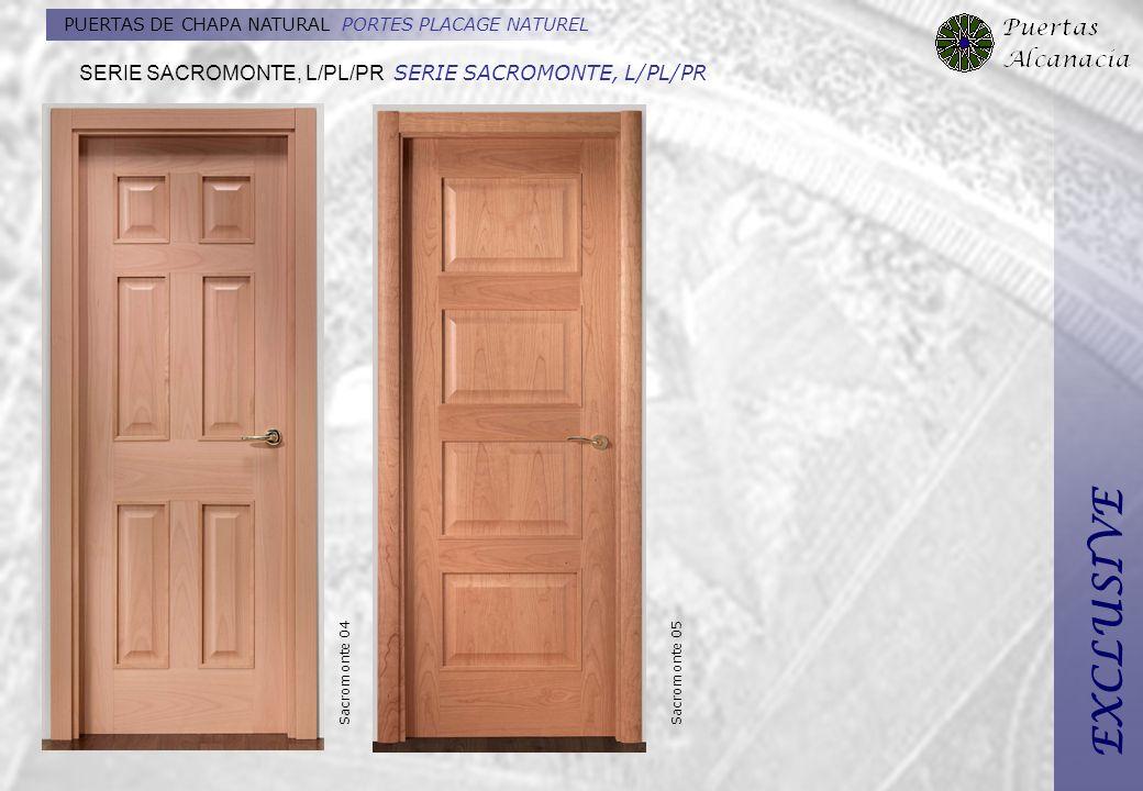 PUERTAS DE CHAPA NATURAL PORTES PLACAGE NATUREL Sacromonte 05Sacromonte 04 SERIE SACROMONTE, L/PL/PR SERIE SACROMONTE, L/PL/PR EXCLUSIVE