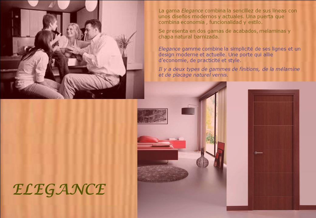 ELEGANCE La gama Elegance combina la sencillez de sus líneas con unos diseños modernos y actuales. Una puerta que combina economía, funcionalidad y es
