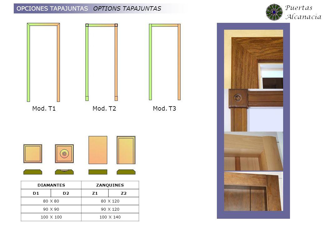 OPCIONES TAPAJUNTAS OPTIONS TAPAJUNTAS DIAMANTESZANQUINES D1D2Z1Z2 80 X 8080 X 120 90 X 9090 X 120 100 X 100100 X 140 Mod. T1 Mod. T2 Mod. T3