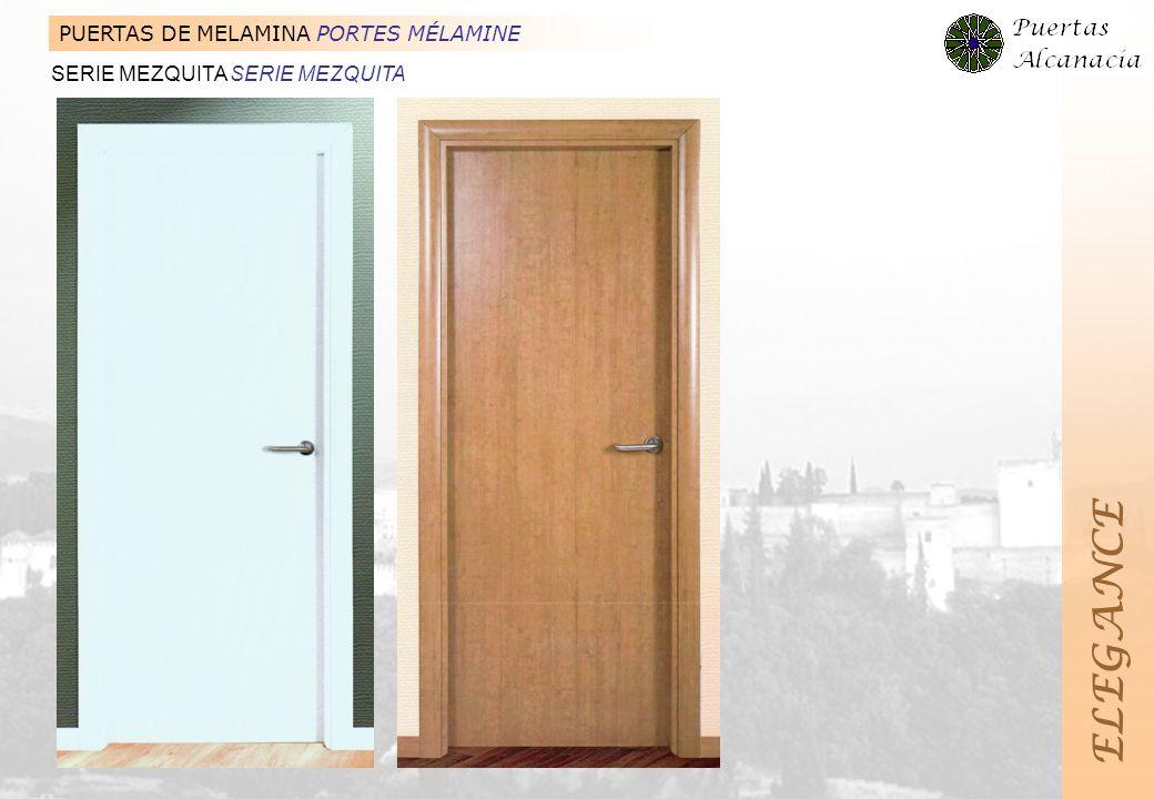 ELEGANCE PUERTAS DE MELAMINA PORTES MÉLAMINE SERIE MEZQUITA