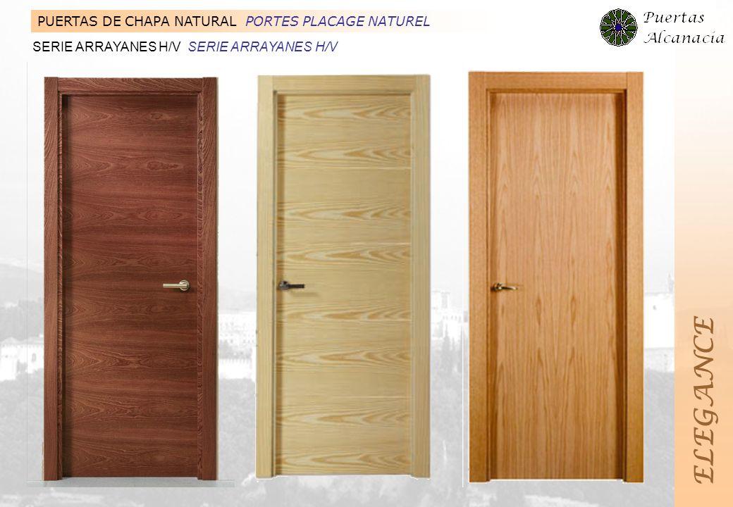ELEGANCE PUERTAS DE CHAPA NATURAL PORTES PLACAGE NATUREL SERIE ARRAYANES H/V