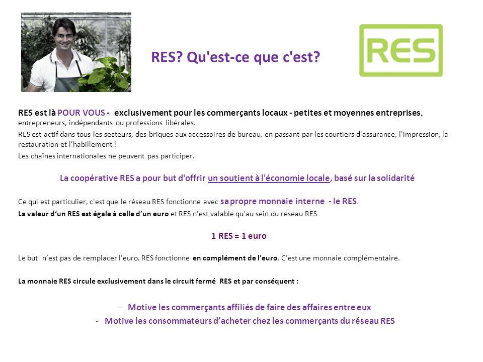 les avantages de RES Pour les commerçants affiliés 1.