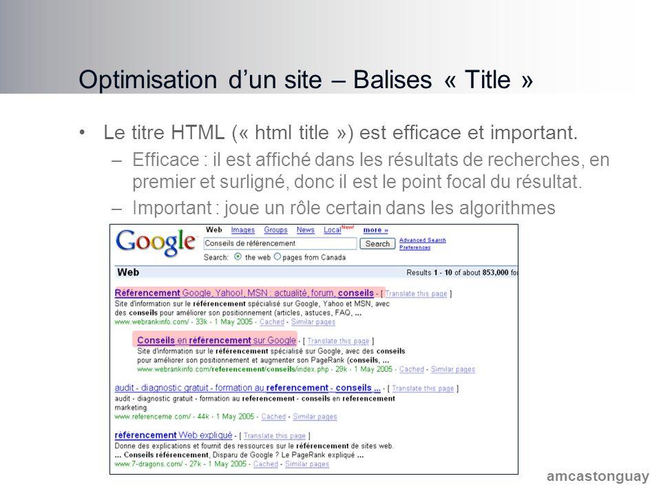 amcastonguay Optimisation d'un site – Balises « Meta » La balise Meta Keyword a très peu d'influence, sinon que pour indiquer la pertinence de la page vis-à-vis une liste de mots-clés.
