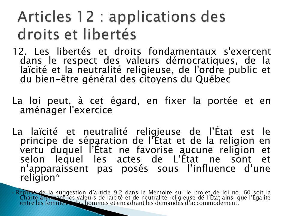 12. Les libertés et droits fondamentaux s'exercent dans le respect des valeurs démocratiques, de la laïcité et la neutralité religieuse, de l'ordre pu