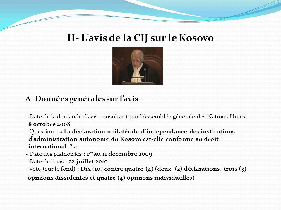 II- L'avis de la CIJ sur le Kosovo A- Données générales sur l'avis - Date de la demande d'avis consultatif par l'Assemblée générale des Nations Unies