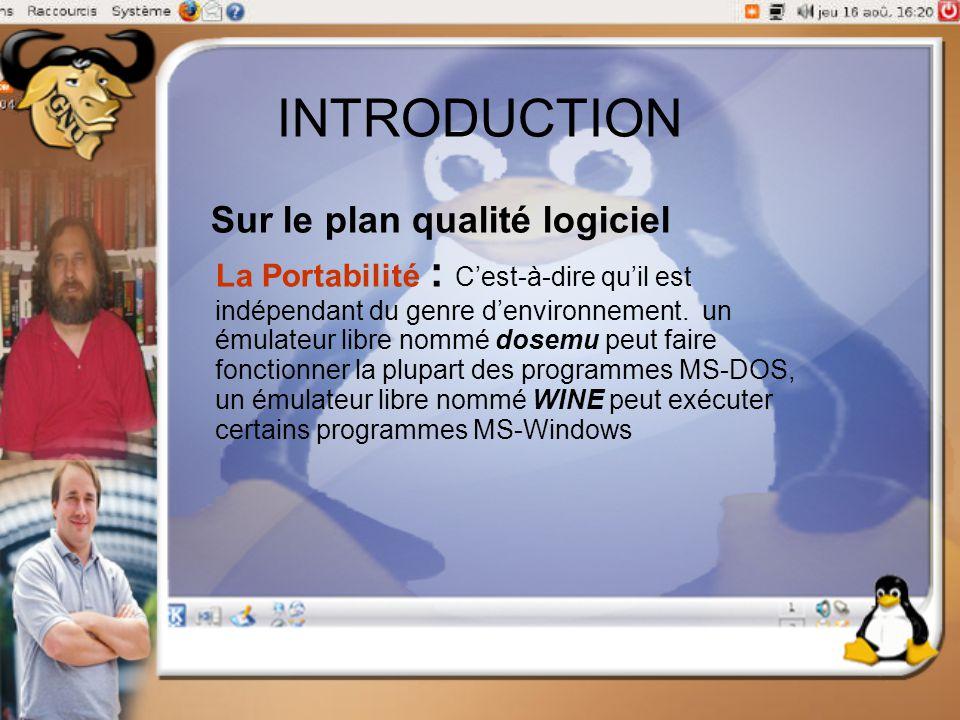 INTRODUCTION Sur le plan qualité logiciel La Portabilité : C'est-à-dire qu'il est indépendant du genre d'environnement. un émulateur libre nommé dosem
